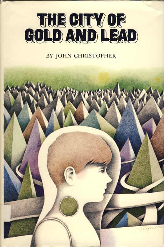 The Tripods Book One: The City of Gold and Lead by John Christopher, Illustrated by