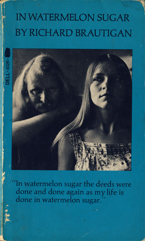 Richard Brautigan - In Watermelon Sugar